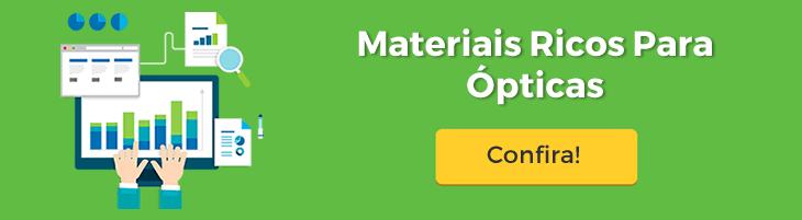 Visite nossa sessão de materiais ricos e exclusivos para ópticas