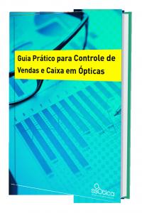Guia Prático para Controle de Vendas e Caixa em Ópticas