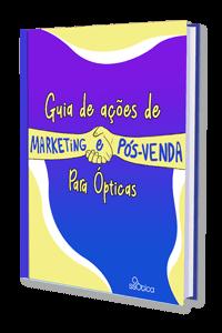 Guia de ações de marketing e pós-venda para óticas