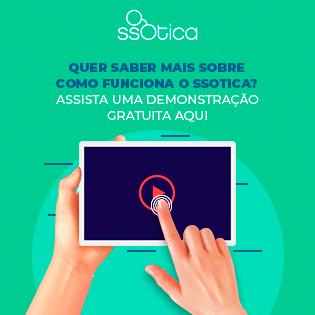 Quer saber como o ssOtica funciona na prática? Veja essa demonstração gratuita!